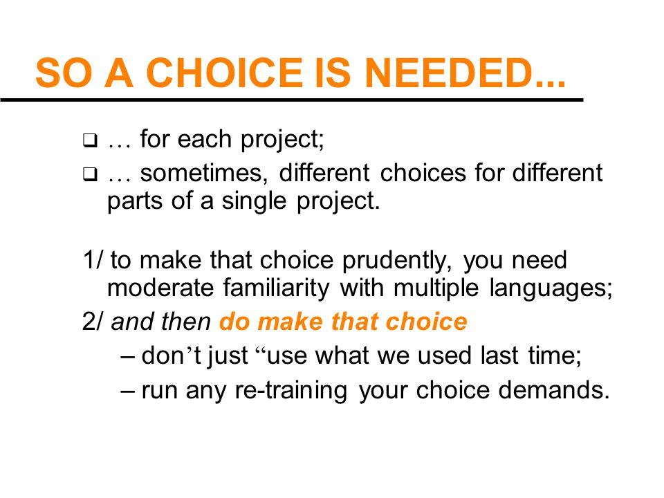 SO A CHOICE IS NEEDED...