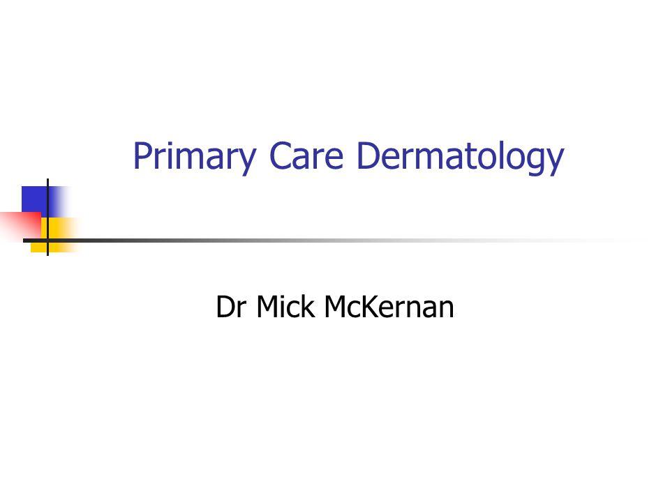 Primary Care Dermatology Dr Mick McKernan