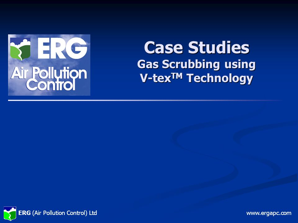ERG (Air Pollution Control) Ltdwww.ergapc.com Case Studies Gas Scrubbing using V-tex TM Technology