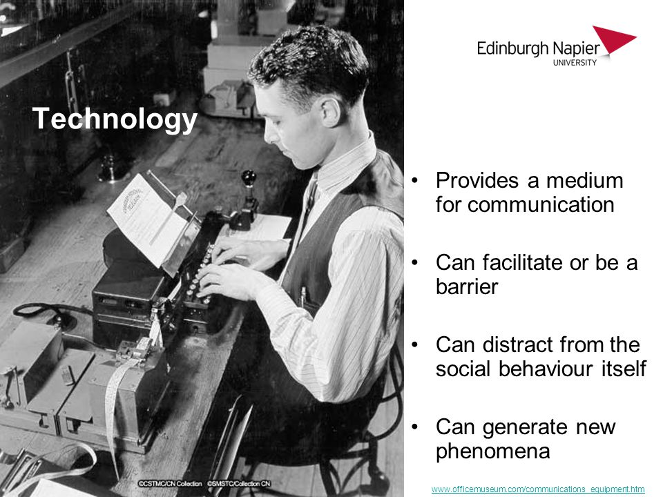 Technology Provides a medium for communication Can facilitate or be a barrier Can distract from the social behaviour itself Can generate new phenomena