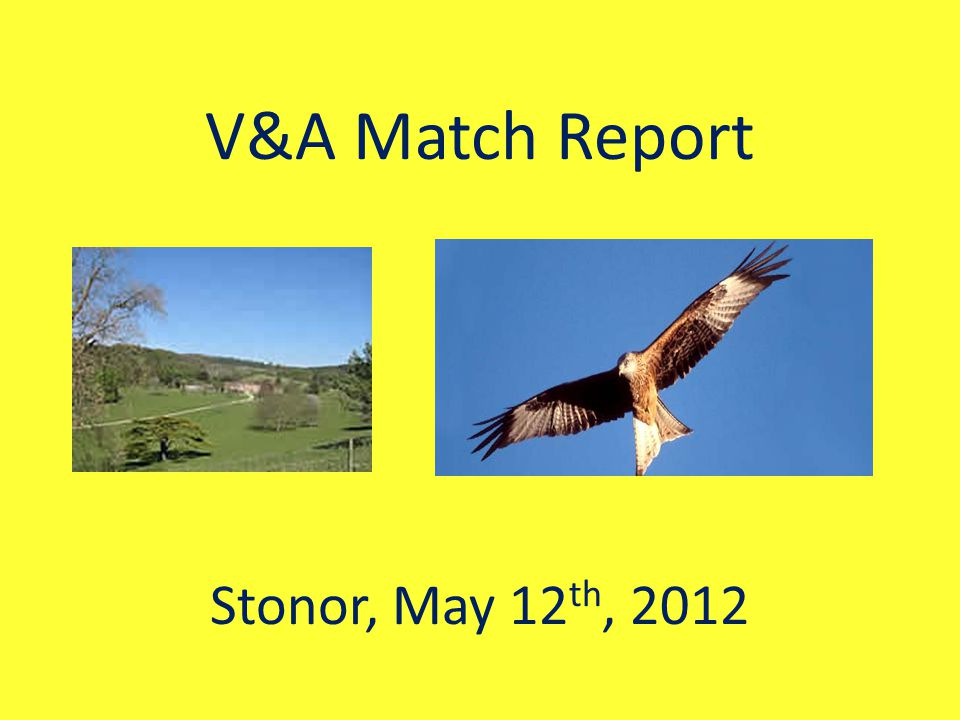 V&A Match Report Stonor, May 12 th, 2012