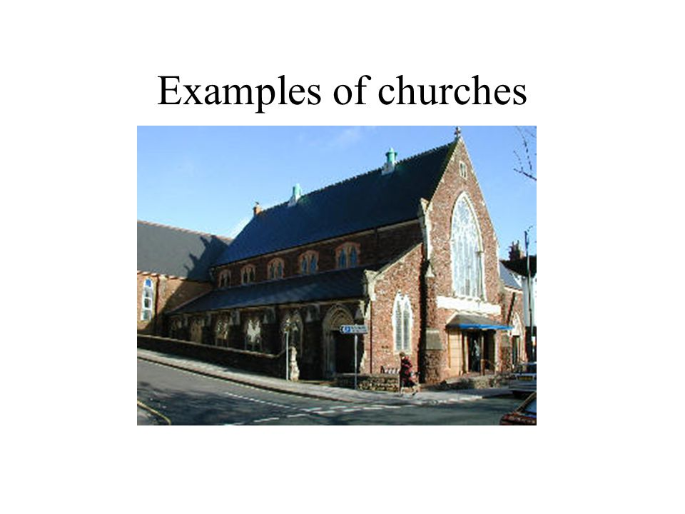 Tower (where the bells hang) Porch (fancy door into the church) Buttresses (supports for the walls)