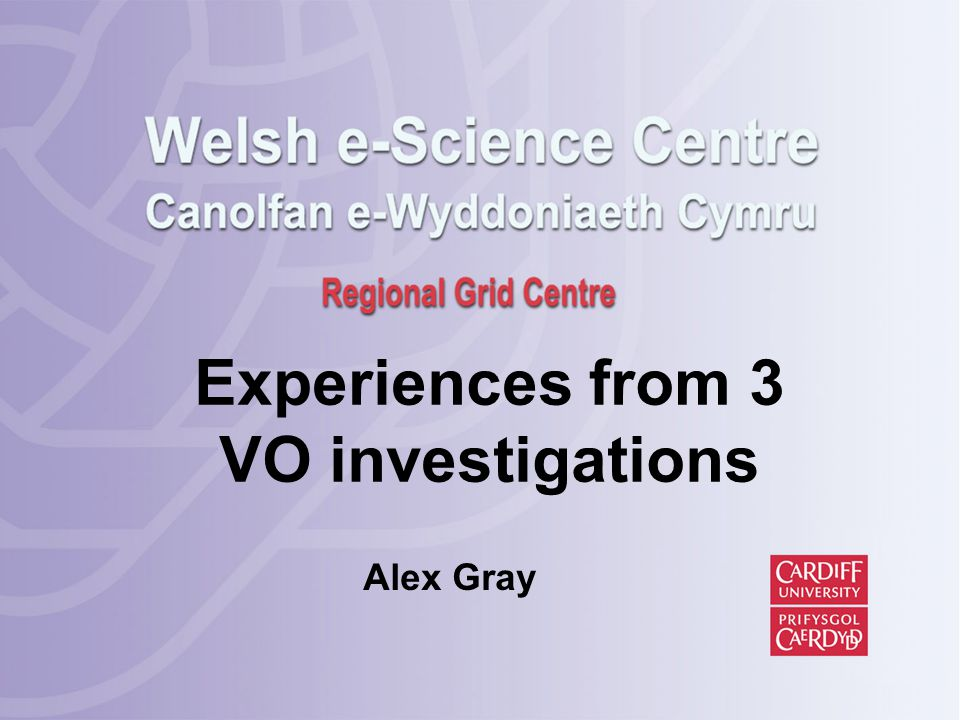 Experiences from 3 VO investigations Alex Gray