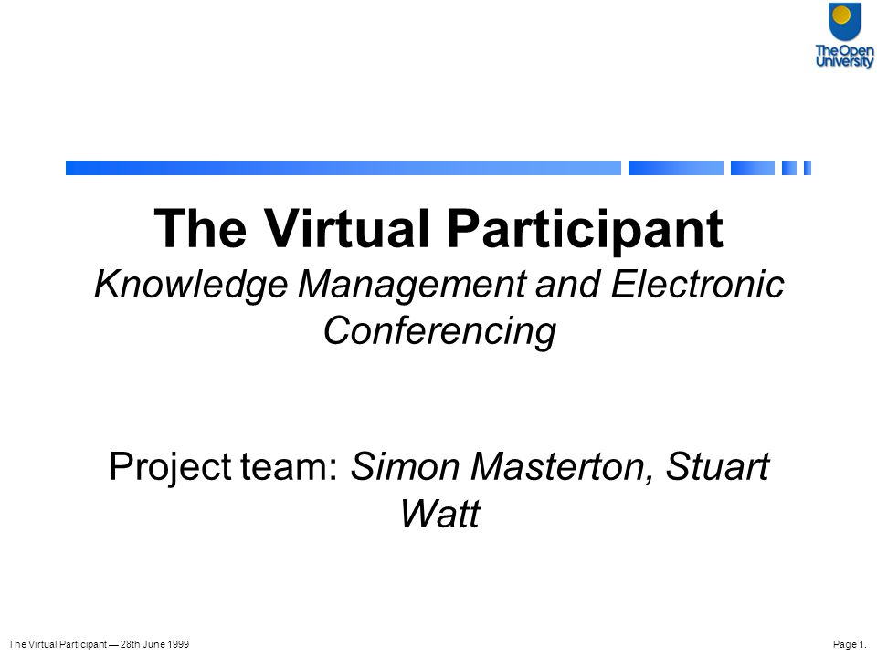 The Virtual Participant — 28th June 1999Page 2.Overview Problems and Goals How does it work.