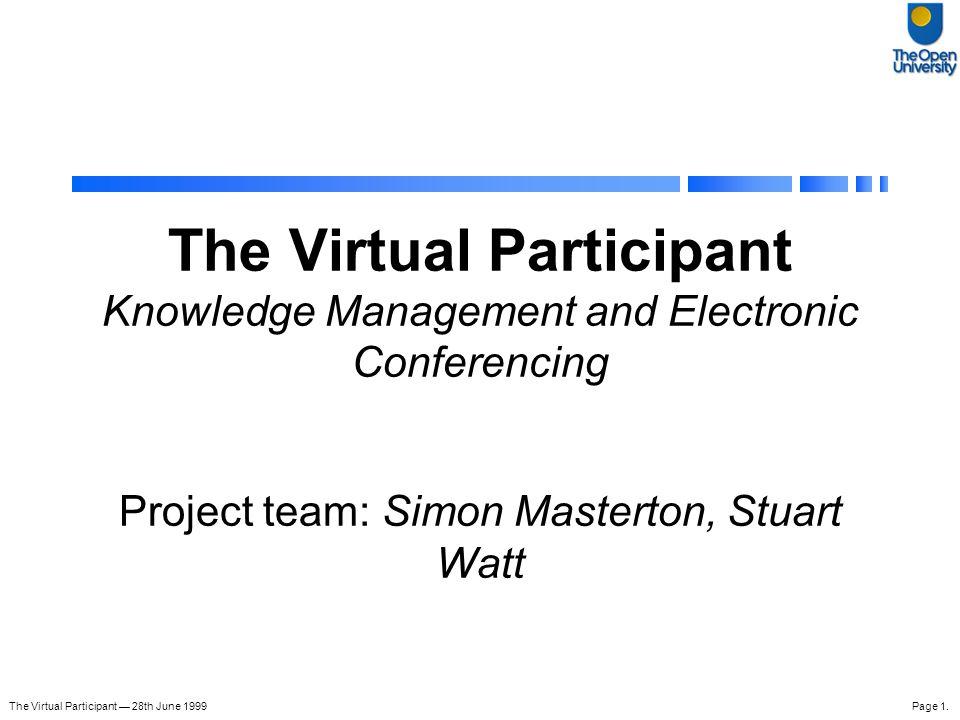 The Virtual Participant — 28th June 1999Page 12.