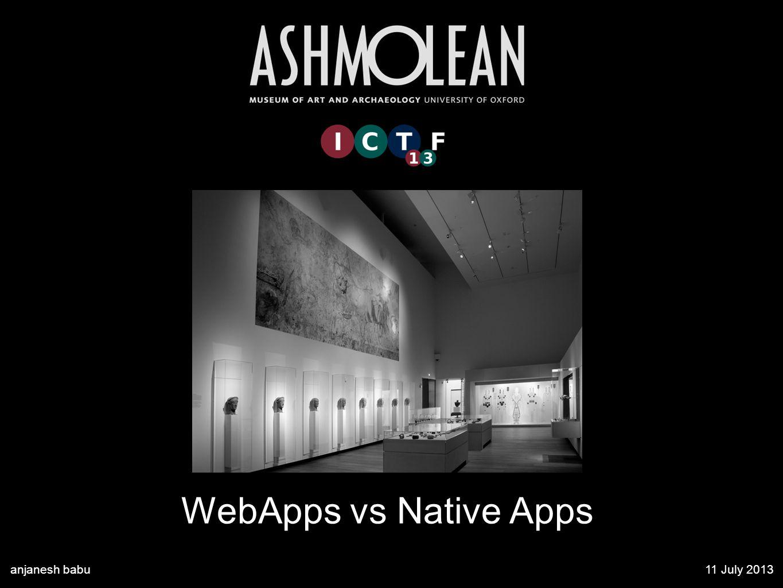 WebApps vs Native Apps anjanesh babu11 July 2013