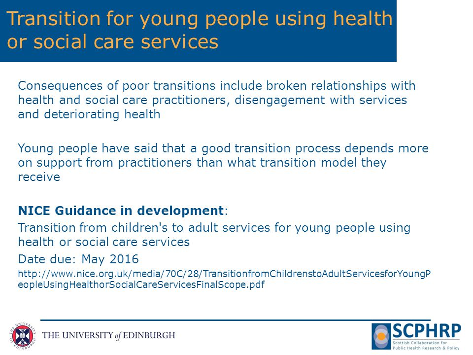 Children using healthcare services The most commonly used strategies (mainly from diabetes studies)in successful programmes were: 1.patient education and; 2.specific transition clinics (either jointly staffed by paediatric and adult physicians or dedicated young adult clinics within adult services).