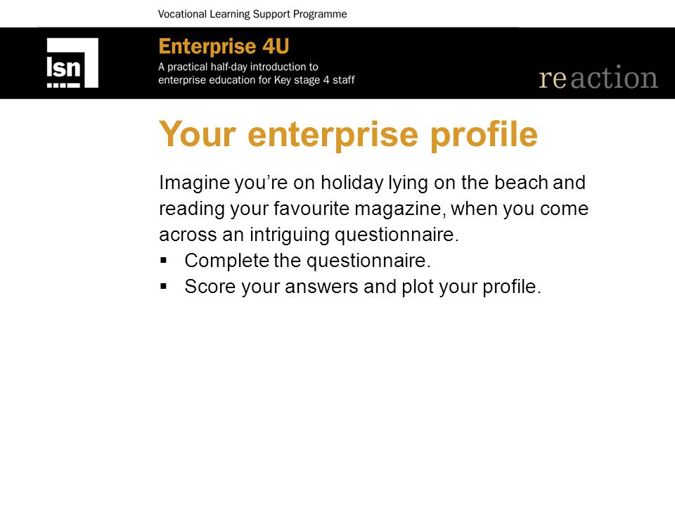 Your enterprise profile Imagine you're on holiday lying on the beach and reading your favourite magazine, when you come across an intriguing questionn