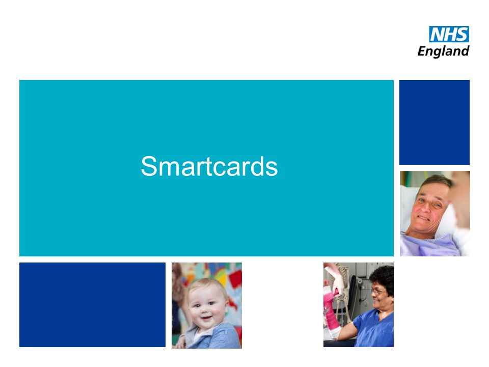 NHS | Presentation to [XXXX Company] | [Type Date]4 Smartcards