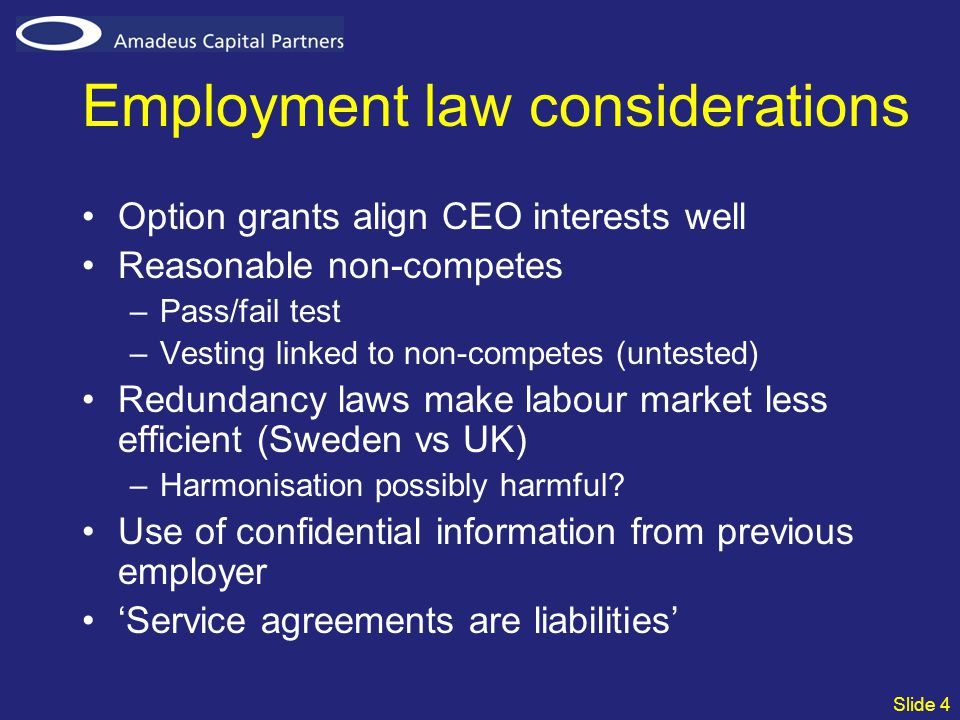 Slide 4 Employment law considerations Option grants align CEO interests well Reasonable non-competes –Pass/fail test –Vesting linked to non-competes (