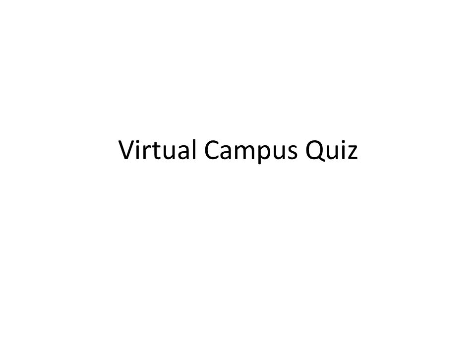 Virtual Campus Quiz