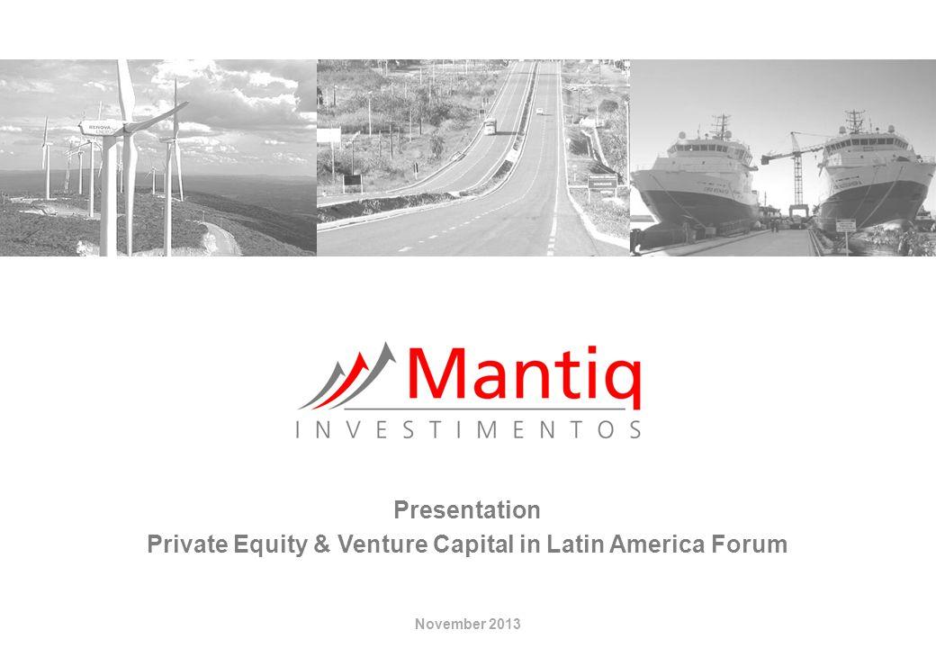 November 2013 Presentation Private Equity & Venture Capital in Latin America Forum
