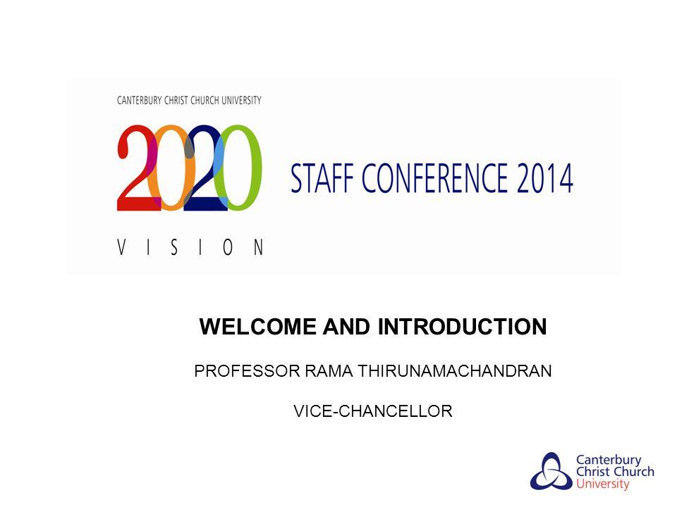 WELCOME AND INTRODUCTION PROFESSOR RAMA THIRUNAMACHANDRAN VICE-CHANCELLOR