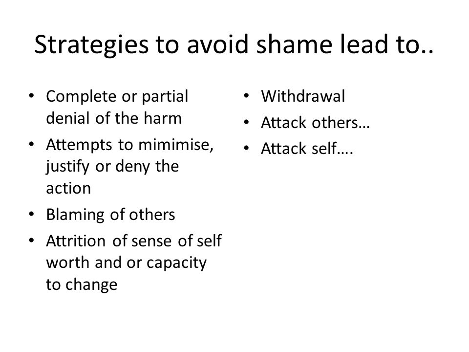 Strategies to avoid shame lead to..