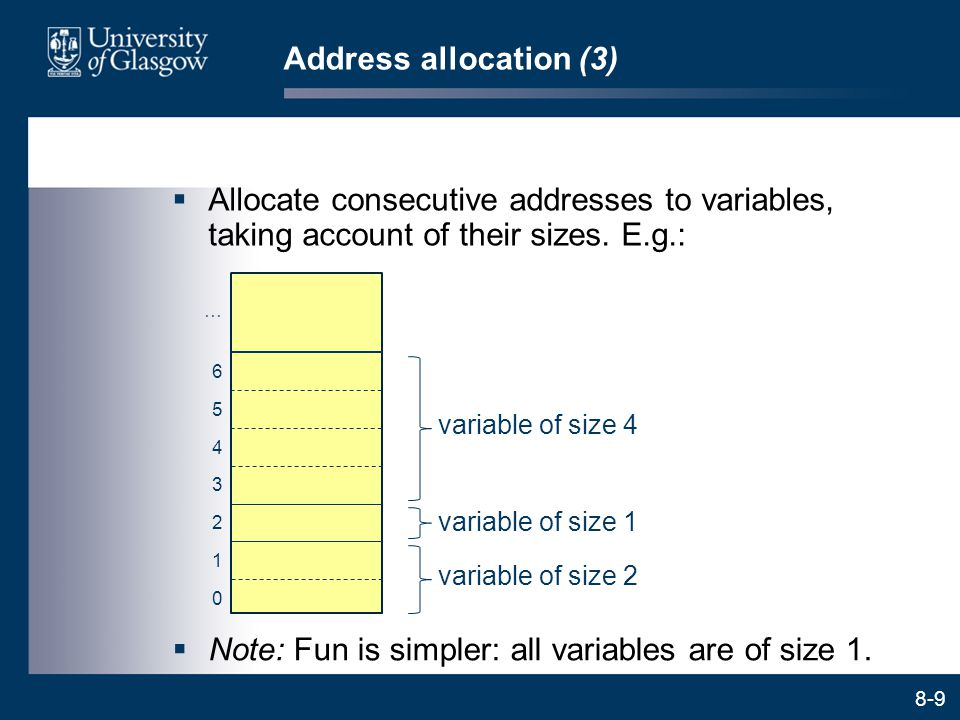 8-20 Case study: Fun tree grammar with code generation actions (2)  Fun tree grammar with actions (continued): expr :NUM { let n = value of the numeral; emit LOADC n ; } |ID { lookup the identifier in addrTable and retrieve its address d; emit LOADG d or LOADL d ; } |…