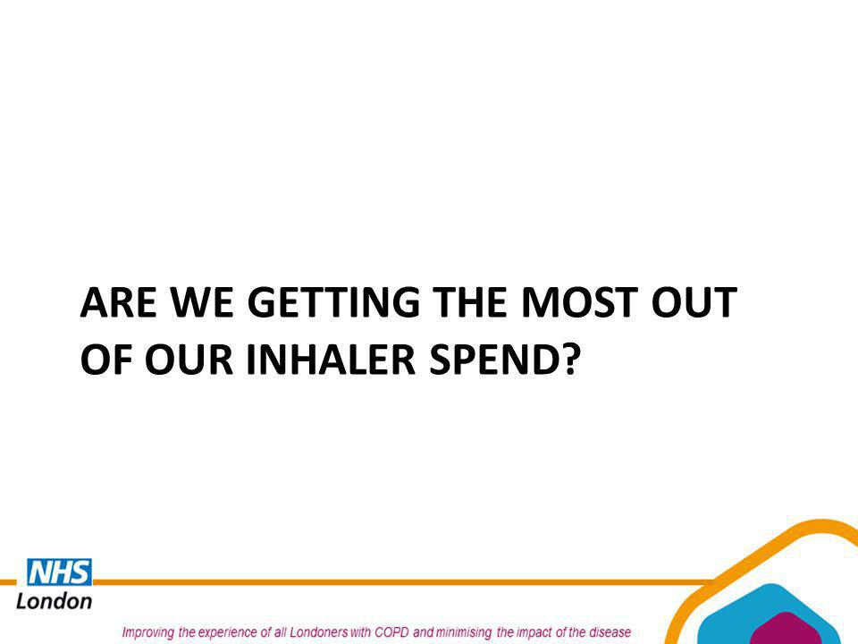ARE WE GETTING THE MOST OUT OF OUR INHALER SPEND?
