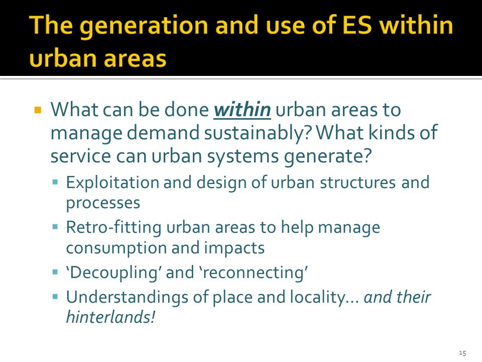  What can be done within urban areas to manage demand sustainably.