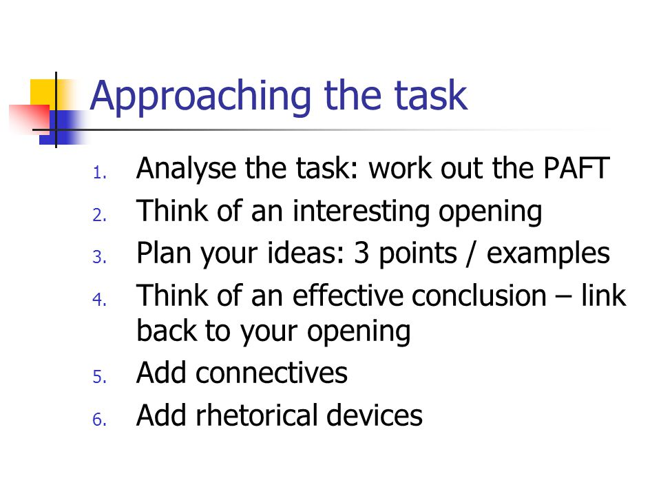 Approaching the task 1. Analyse the task: work out the PAFT 2.