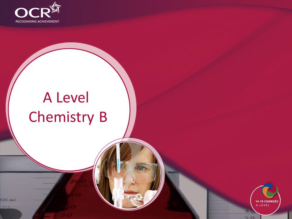 A Level Chemistry B