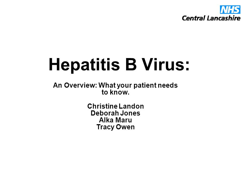 Hepatitis B Virus: An Overview: What your patient needs to know.