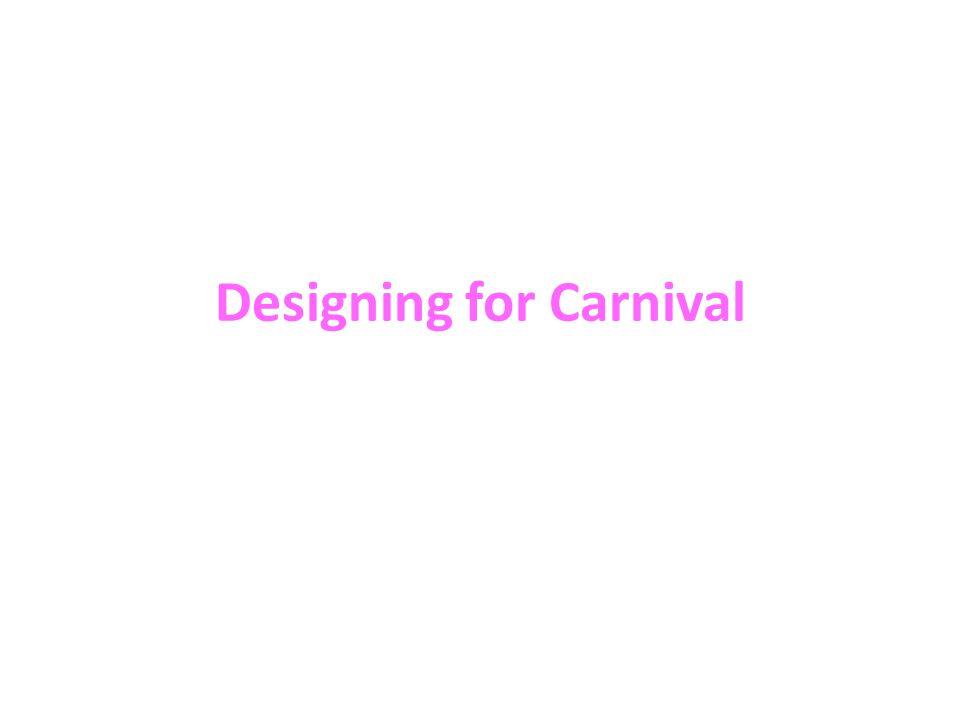 Designing for Carnival