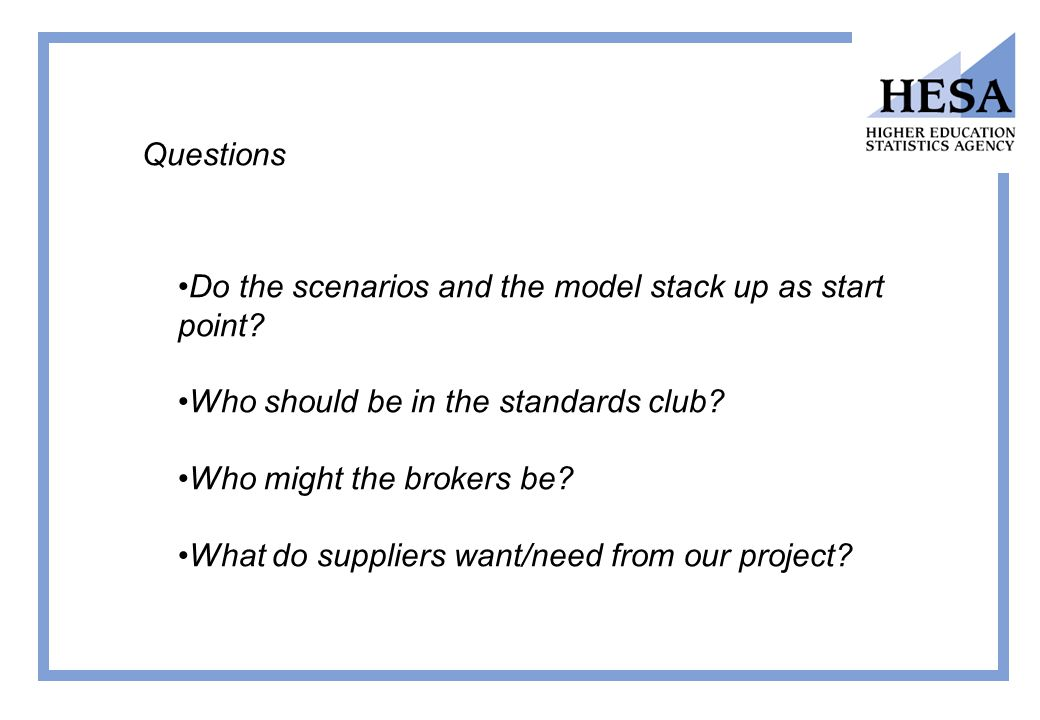 Questions Do the scenarios and the model stack up as start point.