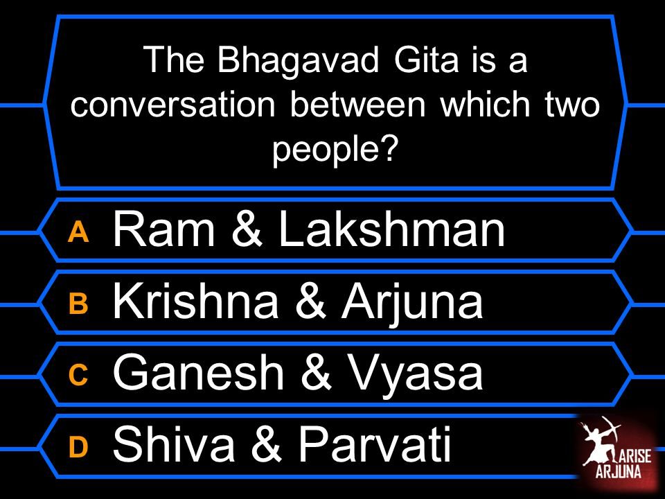 The Bhagavad Gita is a conversation between which two people.