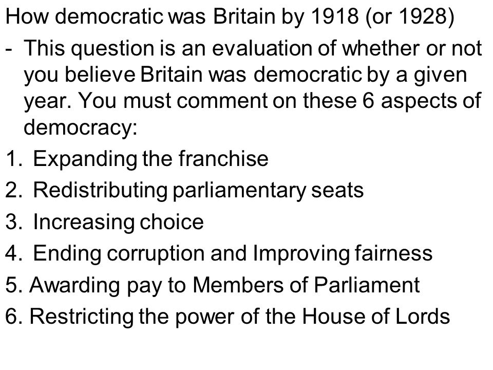 Section 1 Sentence 1: State whether or not you believe Britain was democratic by 1928, in terms of…( your strongest reason).