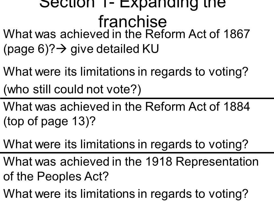 Section 1- Expanding the franchise What was achieved in the Reform Act of 1867 (page 6)?  give detailed KU What were its limitations in regards to vo