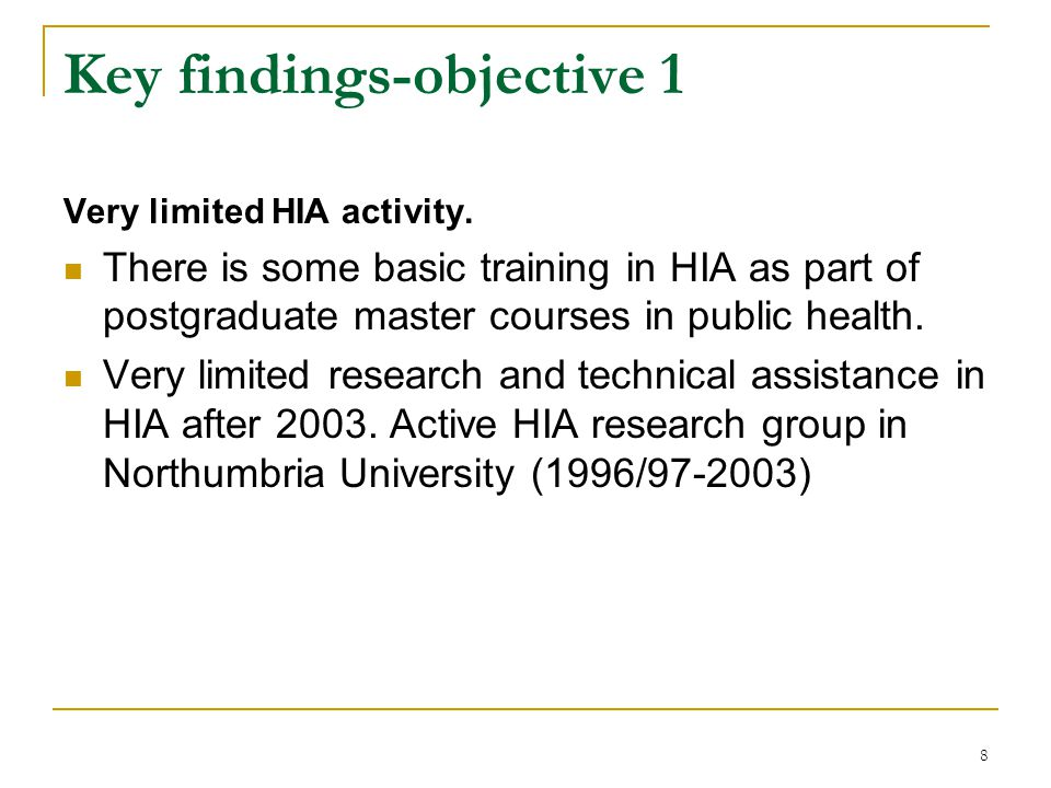 8 Key findings-objective 1 Very limited HIA activity.