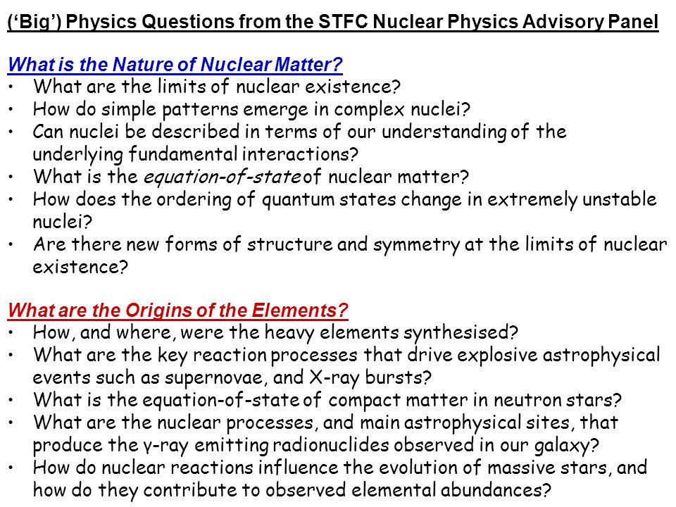 ('Big') Physics Questions from the STFC Nuclear Physics Advisory Panel What is the Nature of Nuclear Matter.