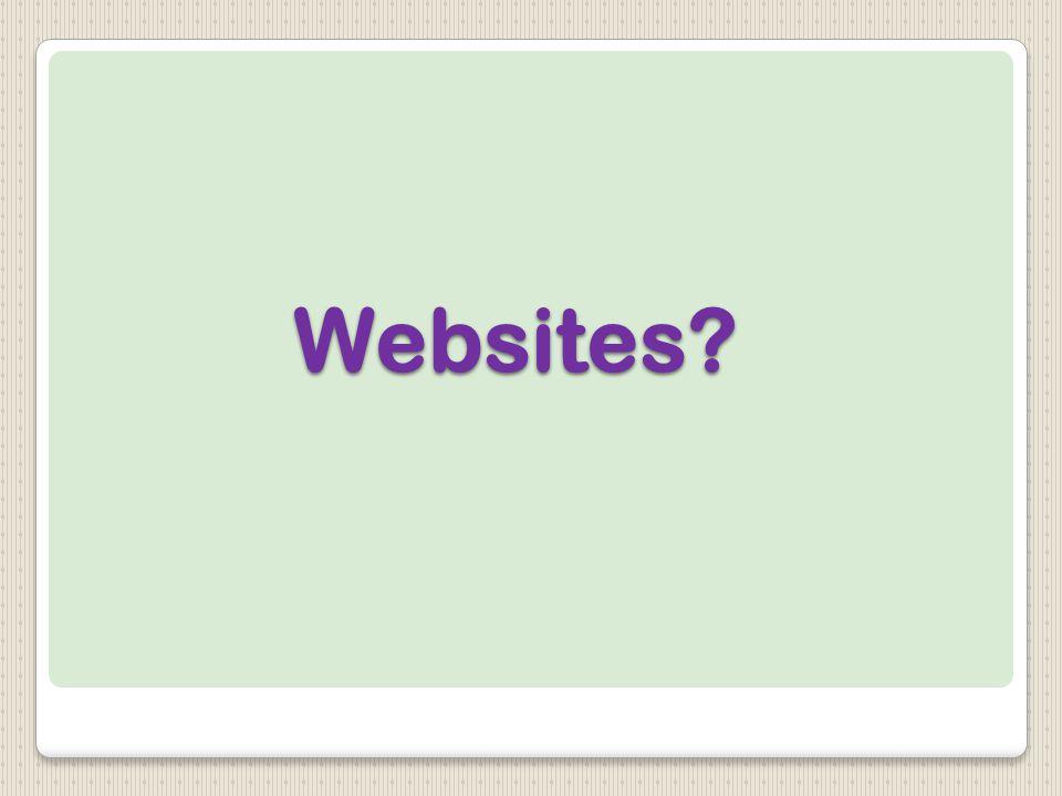 Websites?