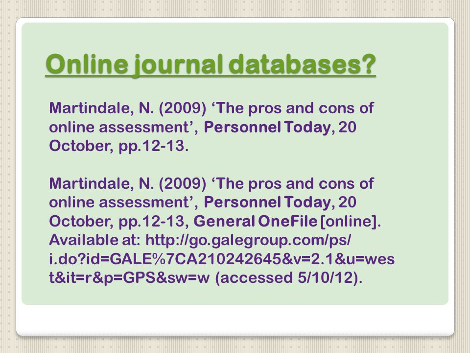 Online journal databases. Online journal databases.