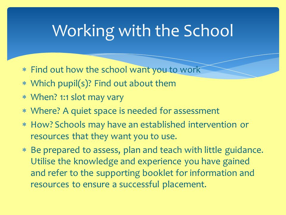  Find out how the school want you to work  Which pupil(s).
