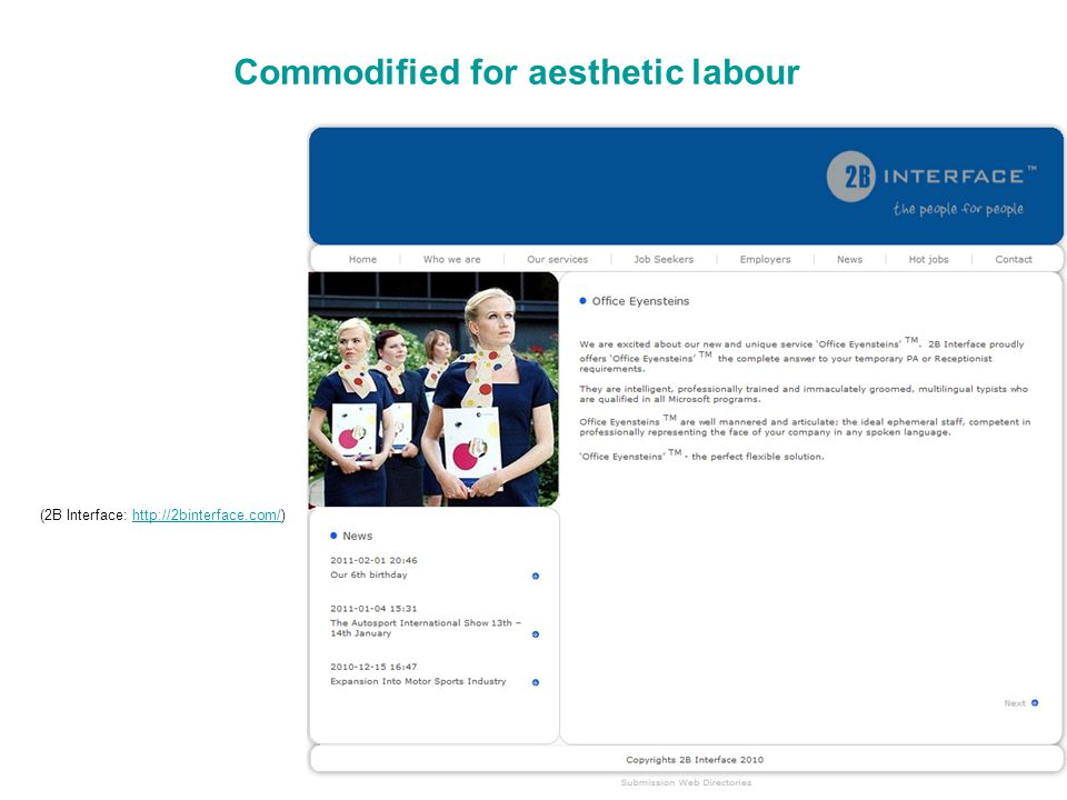 Commodified for aesthetic labour (2B Interface: http://2binterface.com/)http://2binterface.com/