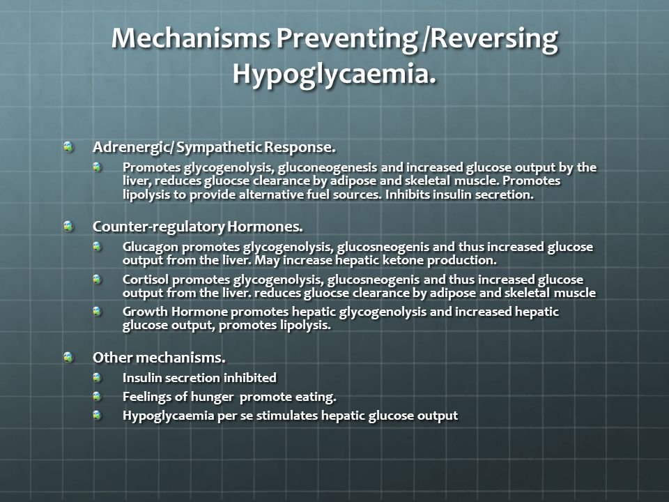 Mechanisms Preventing /Reversing Hypoglycaemia. Adrenergic/ Sympathetic Response.