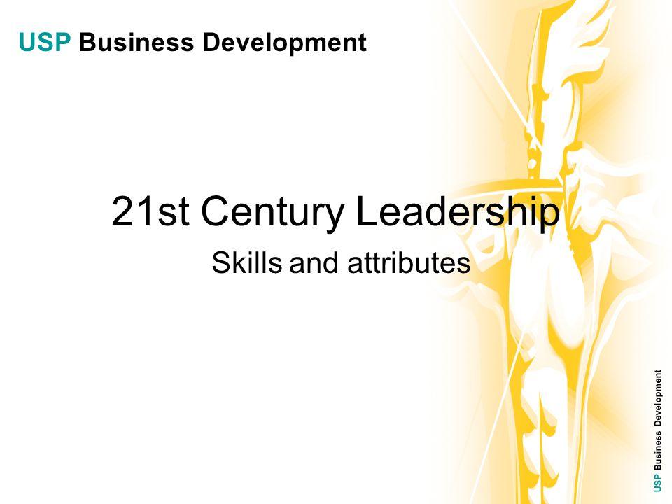 USP Business Development 21st Century Leadership Skills and attributes USP Business Development