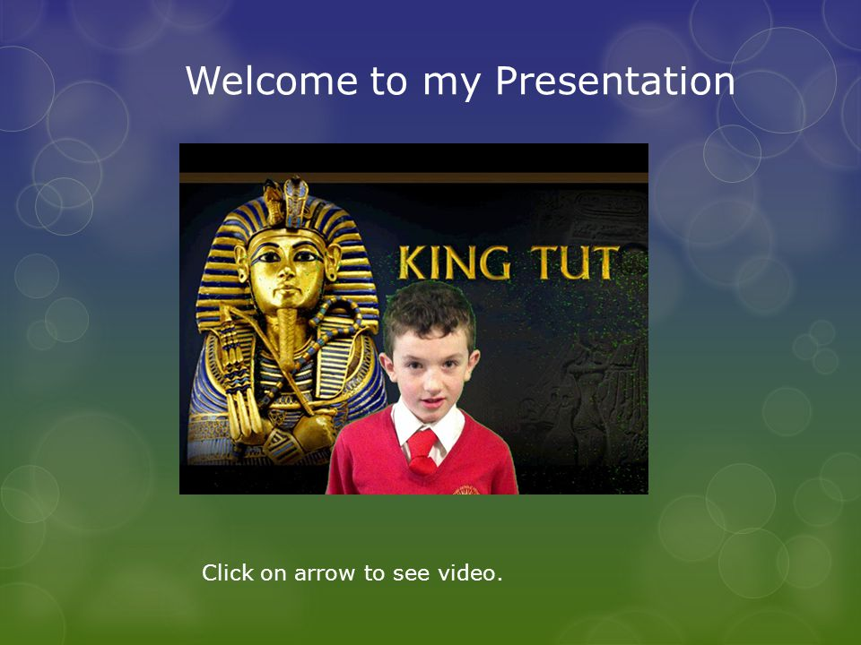 Welcome to my Presentation Click on arrow to see video.