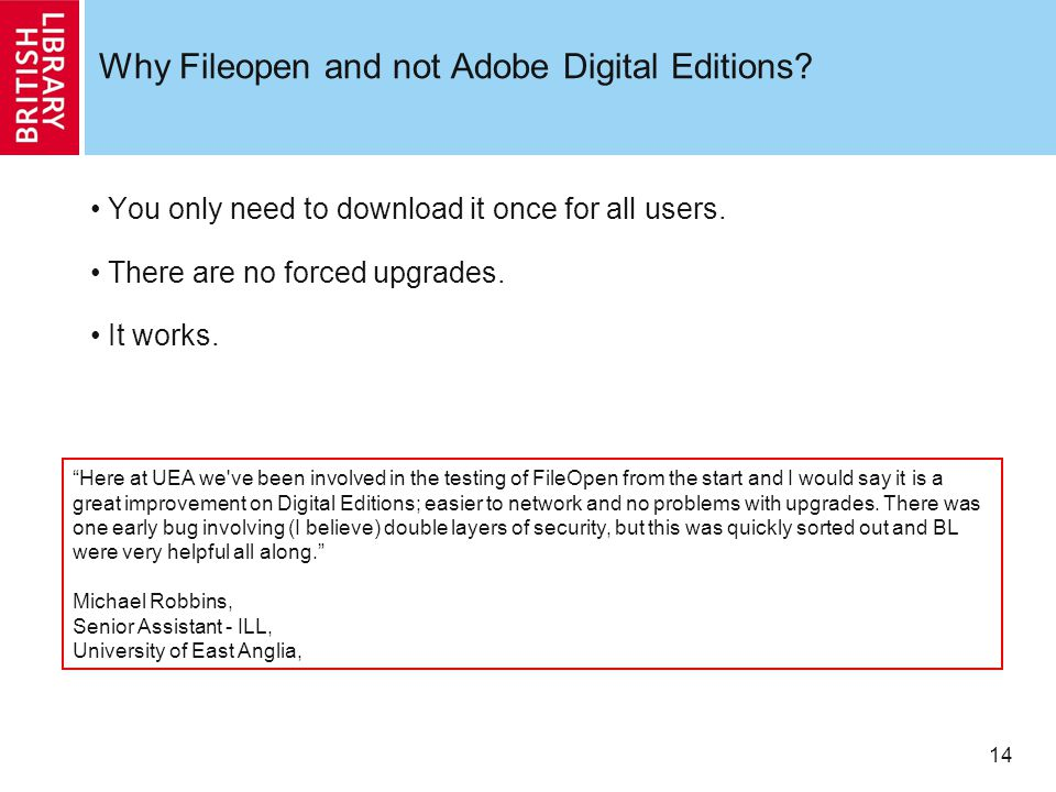 14 Why Fileopen and not Adobe Digital Editions. You only need to download it once for all users.