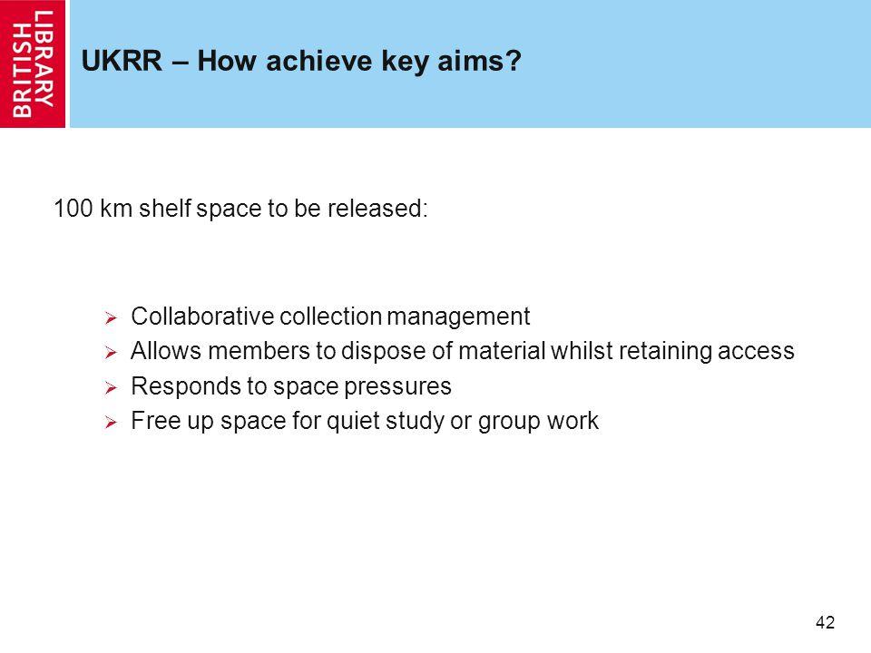42 UKRR – How achieve key aims.
