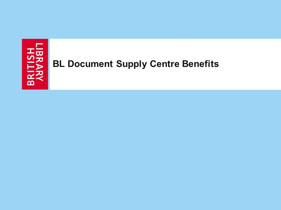 BL Document Supply Centre Benefits