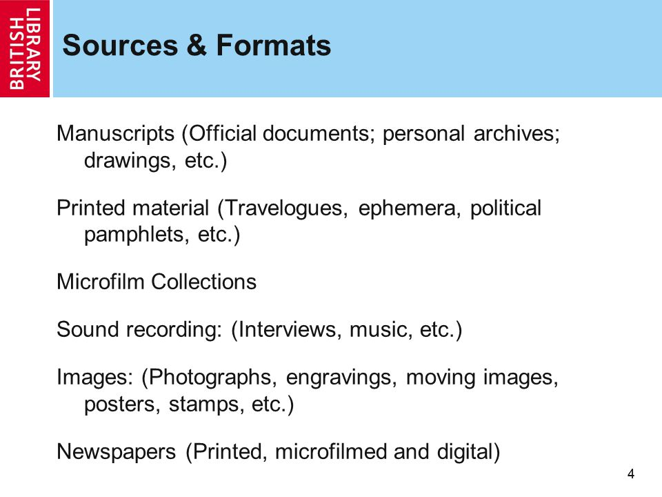 44 Sources & Formats Manuscripts (Official documents; personal archives; drawings, etc.) Printed material (Travelogues, ephemera, political pamphlets, etc.) Microfilm Collections Sound recording: (Interviews, music, etc.) Images: (Photographs, engravings, moving images, posters, stamps, etc.) Newspapers (Printed, microfilmed and digital)
