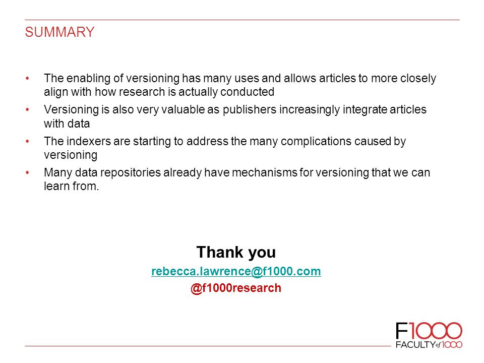 SUMMARY The enabling of versioning has many uses and allows articles to more closely align with how research is actually conducted Versioning is also very valuable as publishers increasingly integrate articles with data The indexers are starting to address the many complications caused by versioning Many data repositories already have mechanisms for versioning that we can learn from.