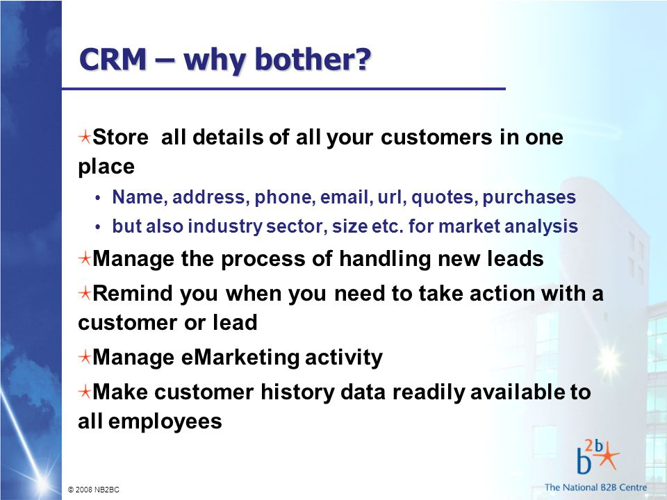 © 2008 NB2BC CRM – why bother.