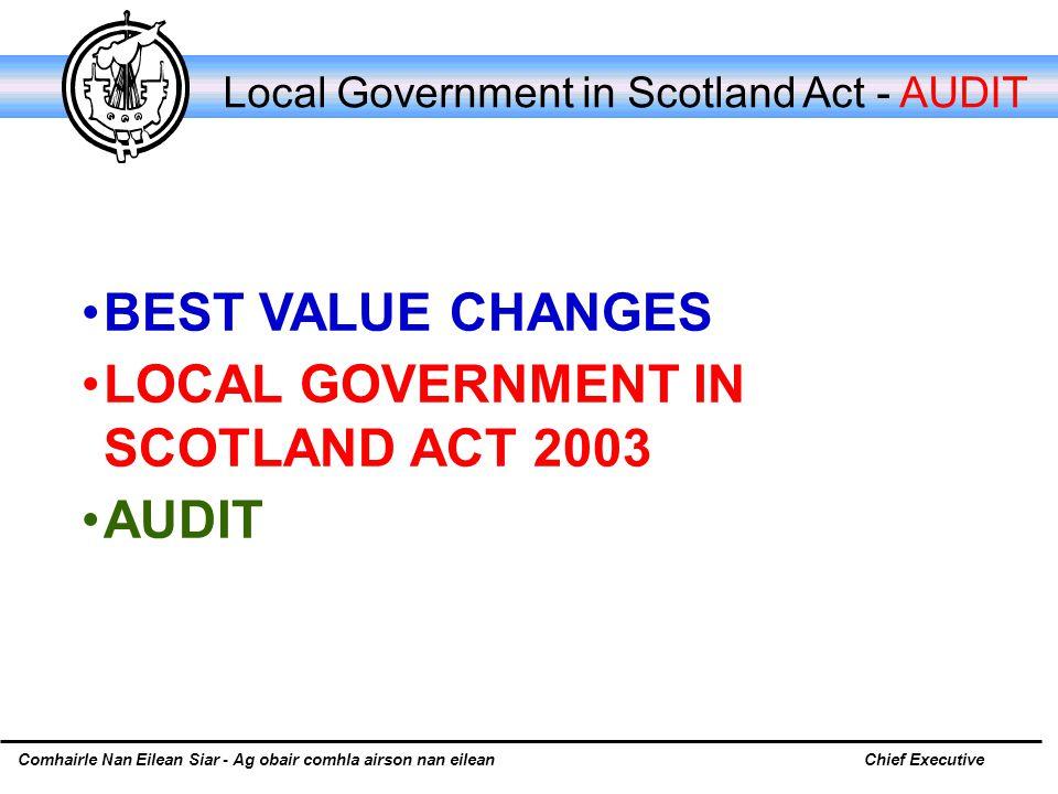 Comhairle Nan Eilean Siar - Ag obair comhla airson nan eileanChief Executive Local Government in Scotland Act - AUDIT BEST VALUE CHANGES LOCAL GOVERNMENT IN SCOTLAND ACT 2003 AUDIT