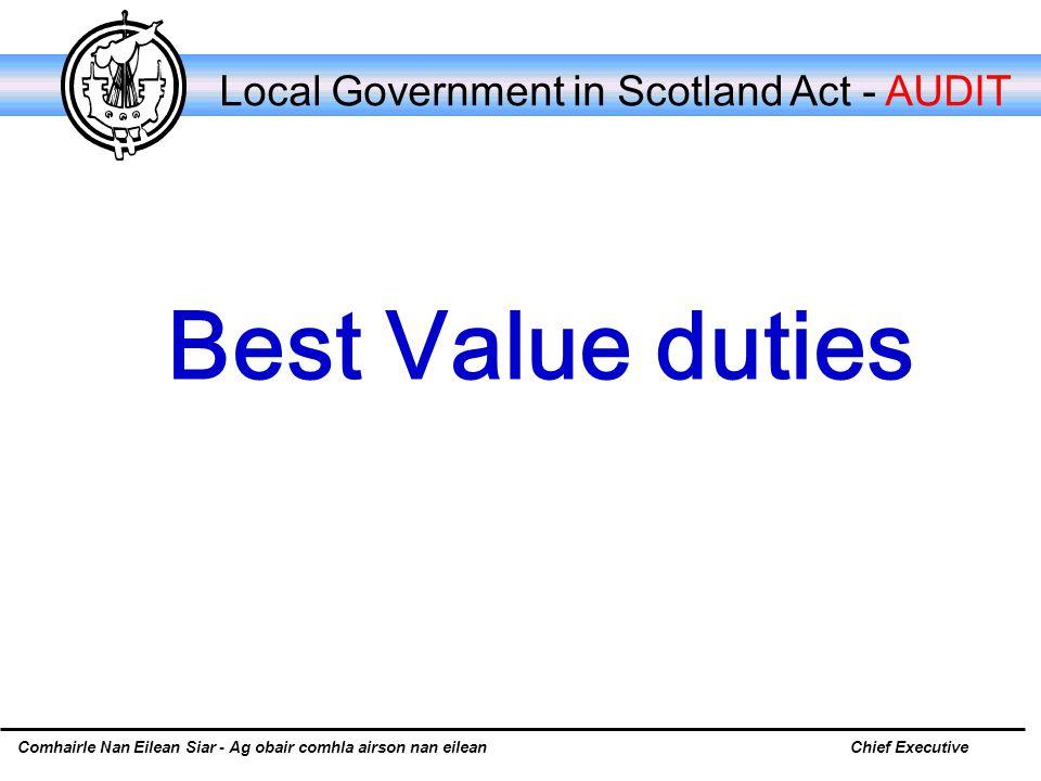 Comhairle Nan Eilean Siar - Ag obair comhla airson nan eileanChief Executive Local Government in Scotland Act - AUDIT Best Value duties
