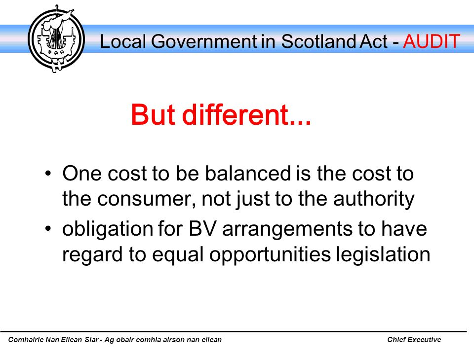 Comhairle Nan Eilean Siar - Ag obair comhla airson nan eileanChief Executive Local Government in Scotland Act - AUDIT But different...