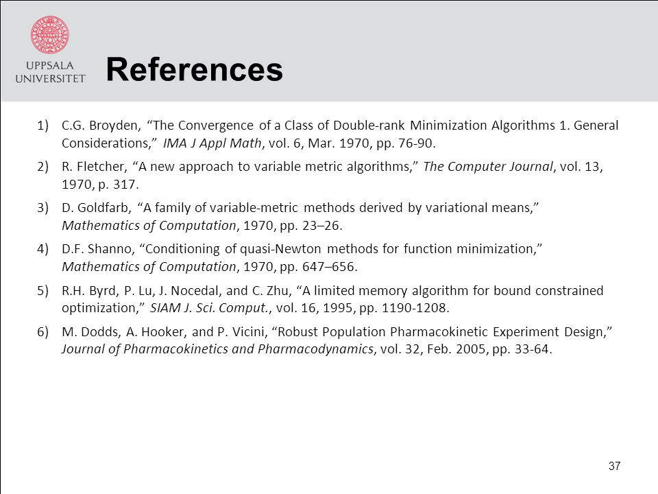 References 1)C.G. Broyden, The Convergence of a Class of Double-rank Minimization Algorithms 1.