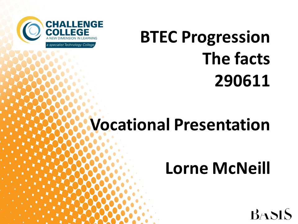 ACTIVITIES PRE BTEC Studying at school or college the main activity prior to studying for National and First diploma and First Certificate.