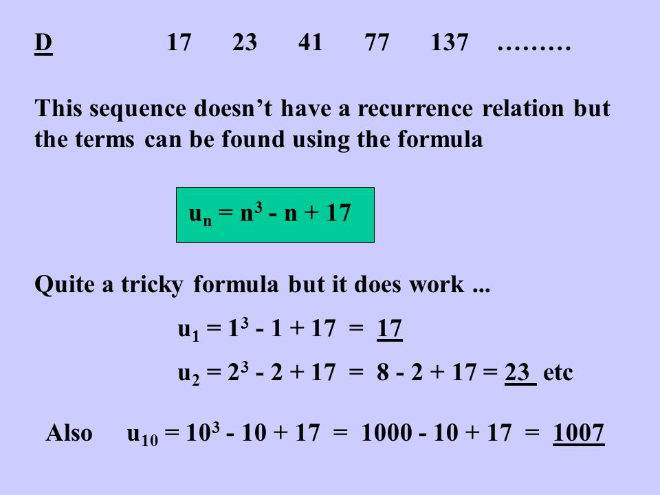 E235711……… This sequence is the PRIME NUMBERS (NB: Primes have exactly two factors !!) There is neither a formula nor a recurrence relation which will give us all the primes.